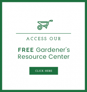 Access Our Free Gardener's Resource Center